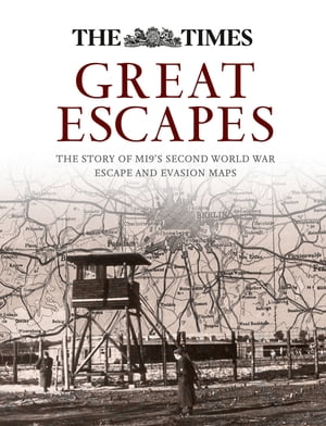 Great Escapes: The story of MI9?s Second World War escape and evasion maps