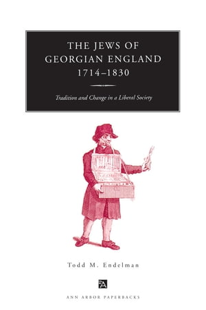 The Jews of Georgian England,  1714-1830 Tradition and Change in a Liberal Society