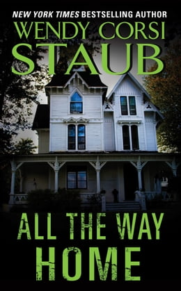 Book All the Way Home by Wendy Corsi Staub