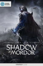 Middle-earth: Shadow of Mordor - Strategy Guide by GamerGuides.com