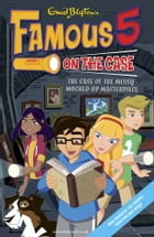 Famous Five on the Case: Case File 12 by Enid Blyton