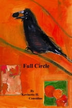 Full Circle by Kevinette H. Considine