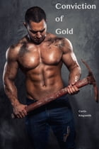 Conviction of Gold by Curtis Kingsmith