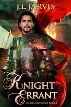 Knight Errant: A Highland Passage Novel by J.L. Jarvis