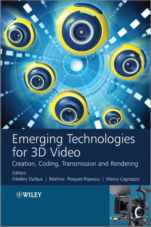 Emerging Technologies for 3D Video Creation,  Coding,  Transmission and Rendering