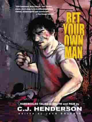 Bet Your Own Man by C.J. Henderson