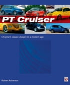 Chrysler PT Cruiser: The book of Chryslers classic design for a modern age by Robert Ackerson