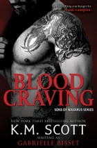 Blood Craving (Sons of Navarus #5) by Gabrielle Bisset