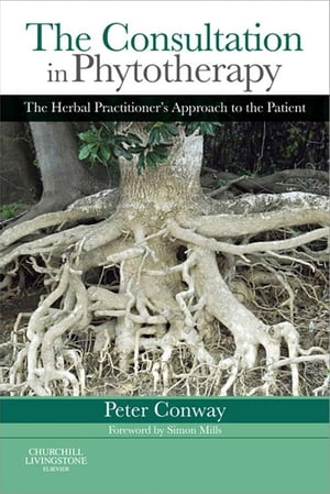 The Consultation in Phytotherapy The Herbal Practitioner's Approach to the Patient