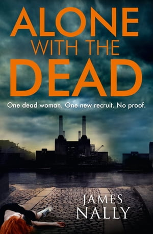 Alone with the Dead: A PC Donal Lynch Thriller