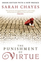 The Punishment Of Virtue: Walking The Frontline Of The War On Terror With A Woman Who Made It Her…