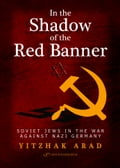 9789652294272 - Yitzhak Arad: In the Shadow of the Red Banner - ספר