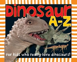 Book Dinosaur A to Z: For Kids Who Really Love Dinosaurs by Roger Priddy