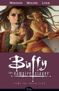 Buffy the Vampire Slayer Season 8 Volume 4: Time of Your Life 570485fe-eee8-433b-8211-9586bb8f2b7c