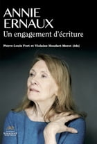 Annie Ernaux: Un engagement d'écriture by Pierre-Louis Fort