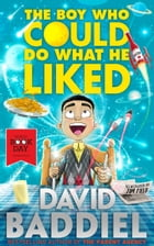 The Boy Who Could Do What He Liked by David Baddiel