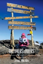 Dreamers & Doers: A collection of inspirational stories, life-changing moments and acts of kindness by Janika Vaikjärv