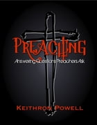 Preaching: Answering Questions Preachers Ask