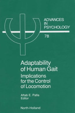Book Adaptability of Human Gait: Implications for the Control of Locomotion by Patla, A. E.