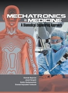Mechatronics in Medicine A Biomedical Engineering Approach by Siamak Najarian