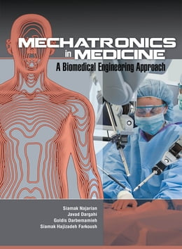 Book Mechatronics in Medicine A Biomedical Engineering Approach by Siamak Najarian