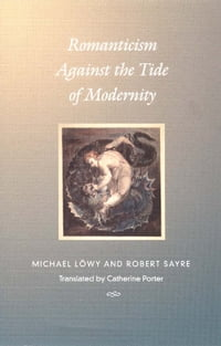 Romanticism Against the Tide of Modernity