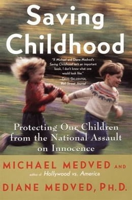 Book Saving Childhood: How to Protect Your Children from the Na by Michael Medved