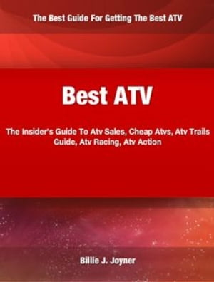 Best ATV The Insider's Guide To Atv Sales,  Cheap Atvs,  Atv Trails Guide,  Atv Racing,  Atv Action