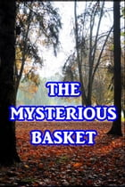 The Mysterious Basket by Anonymous