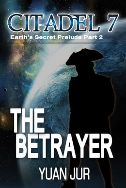 Book Citadel 7: The Betrayer by Yuan Jur