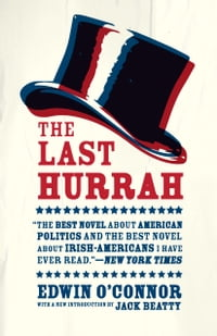The Last Hurrah: A Novel