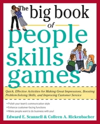 The Big Book of People Skills Games: Quick, Effective Activities for Making Great Impressions…