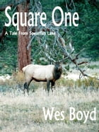 Square One by Wes Boyd