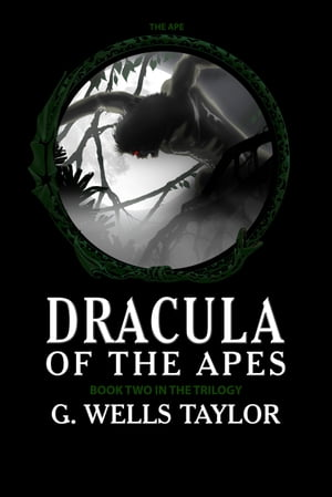 Dracula of the Apes: Book Two: The Ape