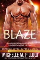 Blaze: A Qurilixen World Novella: Intergalactic Dating Agency by Michelle M. Pillow