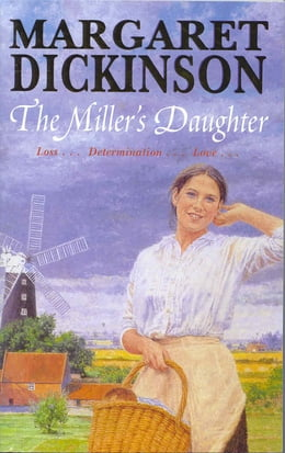 Book The Miller's Daughter by Margaret Dickinson