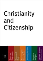 Christianity & Citizenship by Joshua Woo (ed.)