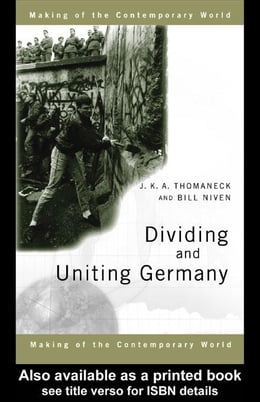 Book Dividing and Uniting Germany by Thomaneck, J. K. a.