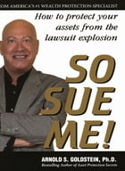 So Sue Me – (Revised Edition) by Arnold Goldstein