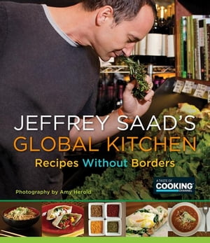 Jeffrey Saad's Global Kitchen Recipes Without Borders