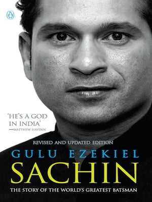 Sachin The Story of the World's Greatest Batsman