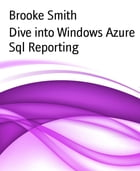 Dive into Windows Azure Sql Reporting by Brooke Smith