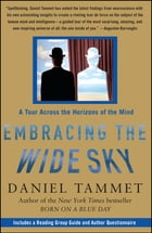 Embracing the Wide Sky: A Tour Across the Horizons of the Mind by Daniel Tammet