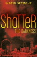 Shatter the Darkness (Ignite the Shadows, Book 3) 95c825ff-5302-4b97-9410-0609e3845902