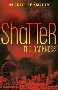Shatter the Darkness (Ignite the Shadows, Book 3)