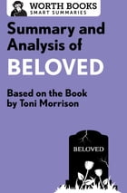 Summary and Analysis of Beloved: Based on the Book by Toni Morrison by Worth Books