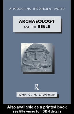 Book Archaeology and the Bible by Laughlin, John C. H.