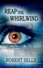 Reap The Whirlwind by Robert Sells