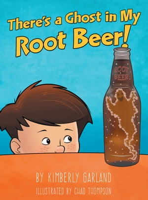 There's a Ghost in My Root Beer!