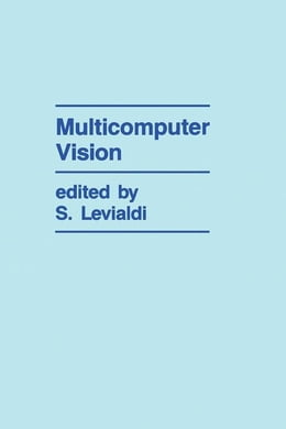 Book Multicomputer Vision by Levialdi, S.